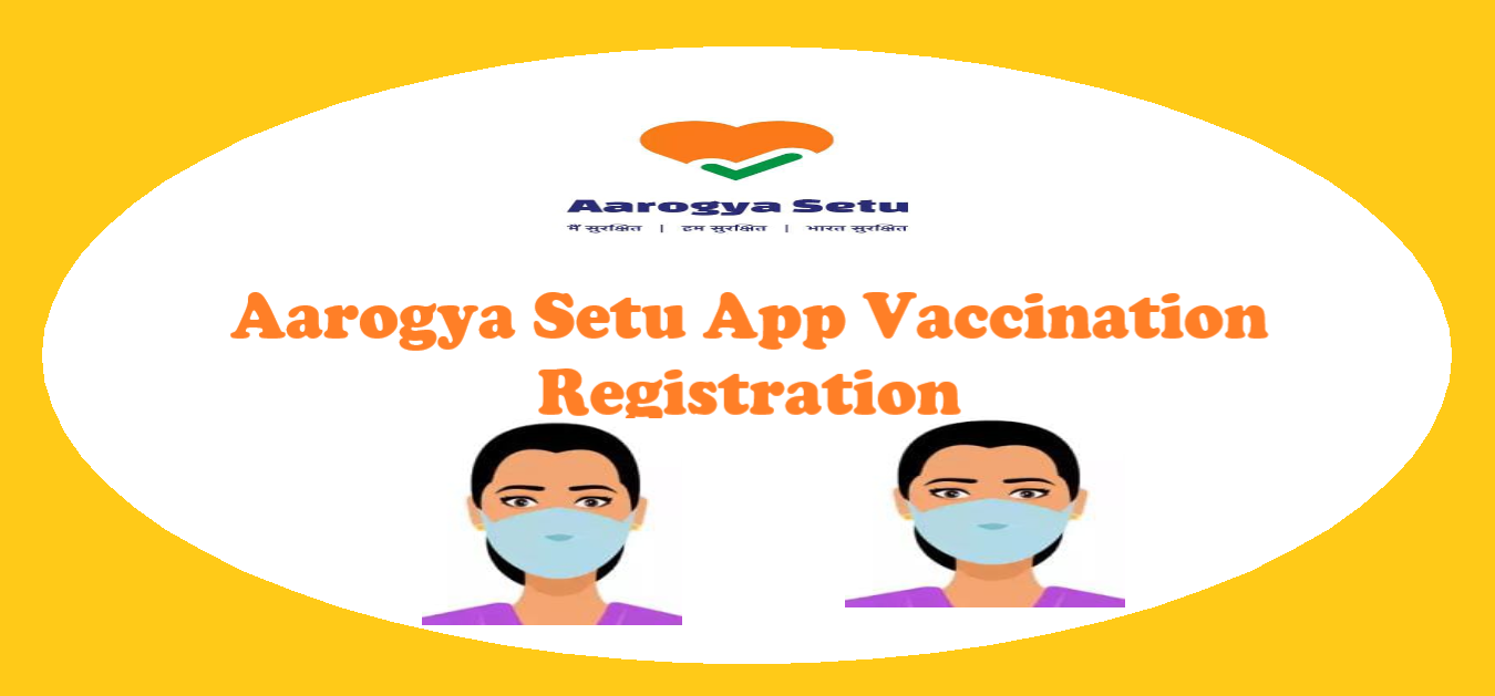 You are currently viewing {New} Aarogya Setu App Vaccination Registration, Download & Uses