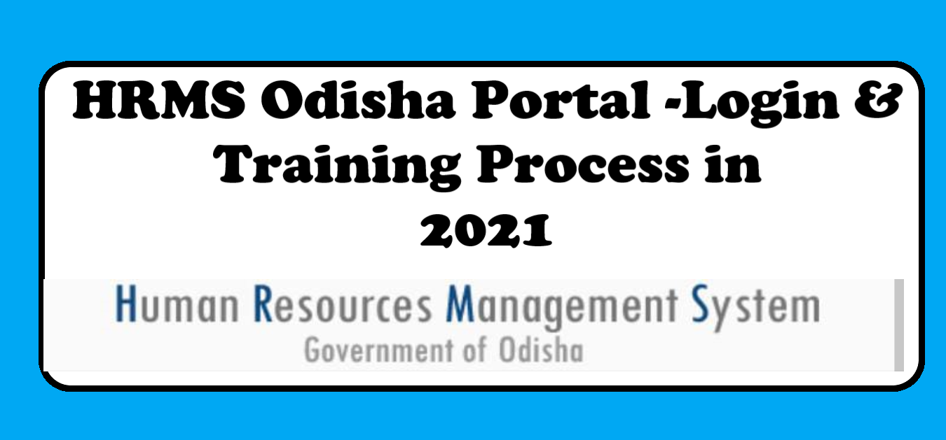 You are currently viewing HRMS Odisha Portal 2021: Login & Training in hrmsodisha.gov.in