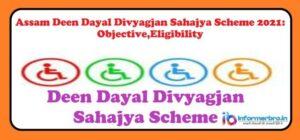 Read more about the article Assam Deen Dayal Divyagjan Sahajya Scheme 2021: Objective,Eligibility