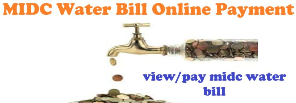 MIDC Water Bill Online Payment 2021:How to Pay MIDC Water Bill Online