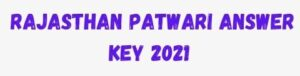 Read more about the article Rajasthan Patwari Answer Key 2021 [23 & 24 October]  Check Now